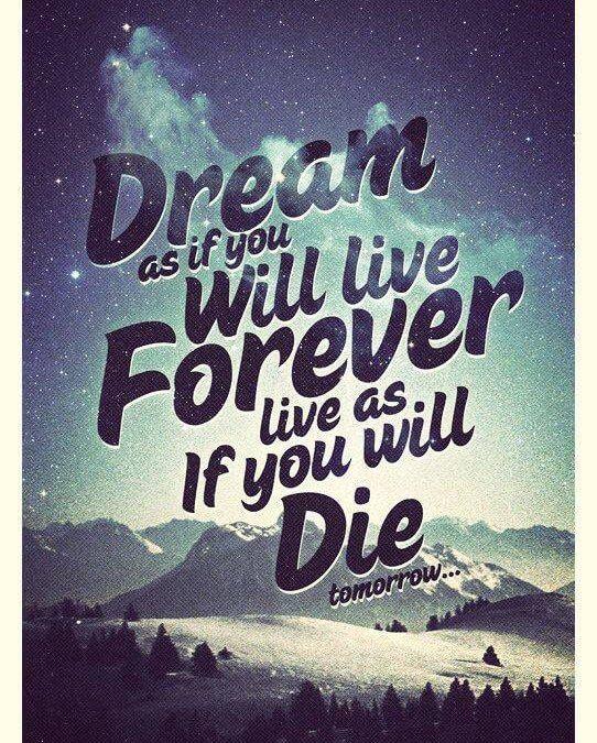 Sanjaj kot da boš umrl jutri