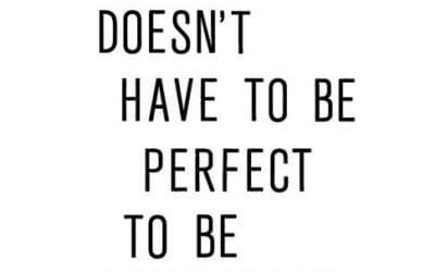 Življenje ne rabi biti popolno, da bi bilo čudovito