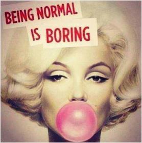 Normalno je dolgočasno